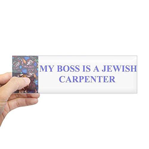 CafePress - My Boss Is A Jewish Carpenter Bumper Sticker - 10
