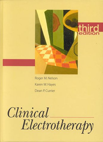Clinical Electrotherapy (3rd Edition) Roger M. Nelson