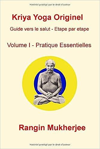 Kriya Yoga Originel: Volume I - Pratique Essentielles ...