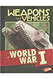 img - for Weapons and Vehicles of World War I (Tools of War) book / textbook / text book