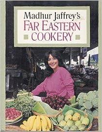 Madhur Jaffrey's Far Eastern Cookery by Madhur Jaffrey (1992-06-01)