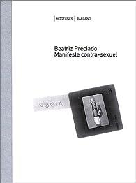 Manifeste contra-sexuel par  Paul B. Preciado