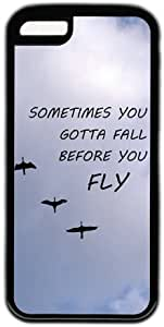 Sometimes You Gotta Fall Before You Fly Characteristic Quote Hard Back Cover Case For Iphone 5C