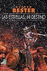 Las estrellas, mi destino par Alfred Bester