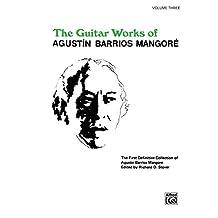 Guitar Works of Agustín Barrios Mangoré, Vol. 3 (Guitar Works of Augustin Barrios Mangore)
