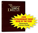 img - for The Fantastic 1804 Dollar, Tribute Edition - Limited Edition Premium Cover 0794828493 book / textbook / text book