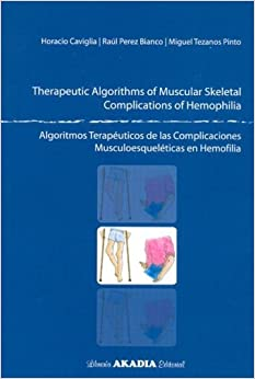 Algoritmos Terapeuticos de Las Complicaciones Musculoesqueleticas En Hemofilia (Spanish Edition)
