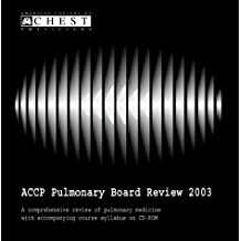 Accp Pulmonary Board Review 2003: A Comprehensive Review Of Pulmonary Medicine With Accompanying Course Syllabus
