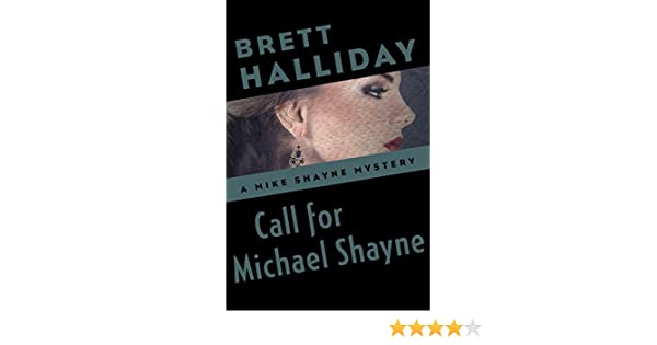 Call for michael shayne the mike shayne mysteries book 17 call for michael shayne the mike shayne mysteries book 17 kindle edition by brett halliday mystery thriller suspense kindle ebooks amazon fandeluxe Document