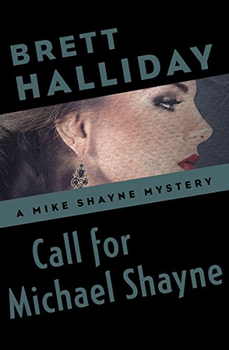 Call for michael shayne the mike shayne mysteries book 17 call for michael shayne the mike shayne mysteries book 17 by halliday fandeluxe Document