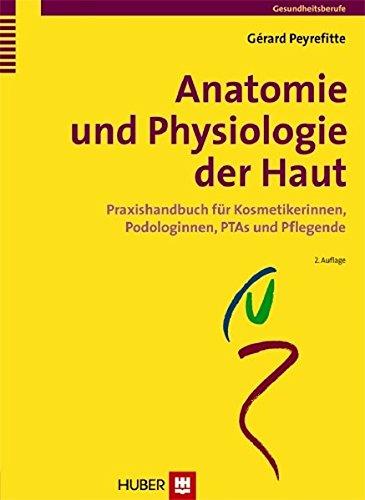 anatomie-und-physiologie-der-haut-praxishandbuch-fr-kosmetikerinnen-podologinnen-ptas-und-pflegende