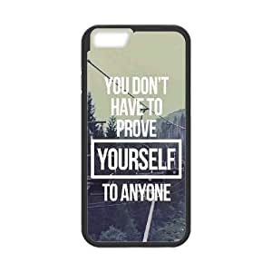 iPhone 6 4.7 Inch Cell Phone Case Black Dont ProveYourself LSO7702007