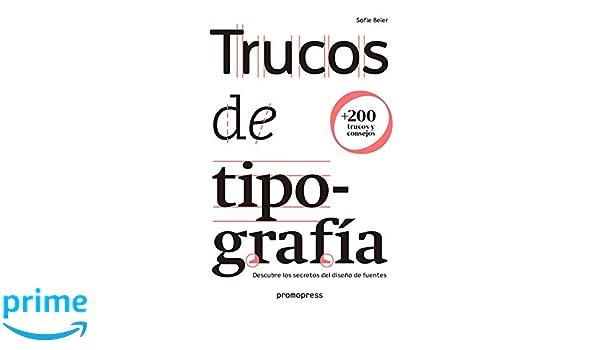 Trucos de tipografía. Descubre los secretos del diseño de fuentes: Amazon.es: Sofie Beier: Libros