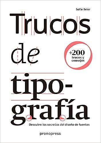Como Descargar Libros Para Ebook Trucos De Tipografía. Descubre Los Secretos Del Diseño De Fuentes Epub Gratis
