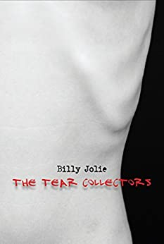The Tear Collectors by [Jolie, Billy]