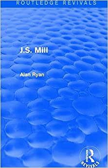 J.S. Mill (Routledge Revivals)