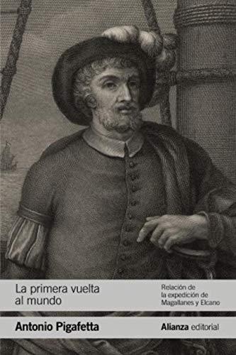 La primera vuelta al mundo (El Libro De Bolsillo - Historia) por Antonio Pigafetta,Isabel de Riquer