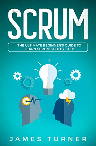 Pdf Technology Scrum: The Ultimate Beginner's Guide to Learn Scrum Step by Step