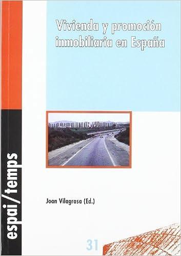 Vivienda y promoción inmobiliaria en España. Espai/Temps: Amazon.es: Vilagrasa, Joan: Libros