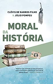 Moral da história: Histórias reais orientadas por dois pensadores; casos vivos de quem pretende sair mais fort