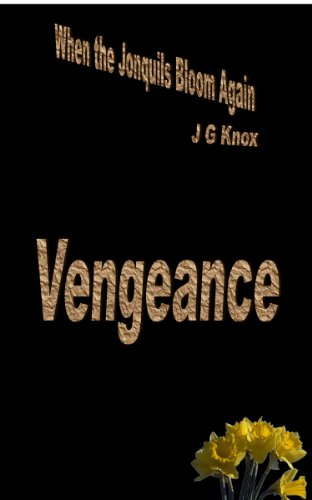 11. Vengeance (When the Jonquils Bloom Again, 3rd Edition)