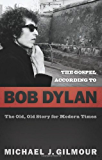 The Gospel according to Bob Dylan: The Old, Old Story for Modern Times (Gospel according to...)