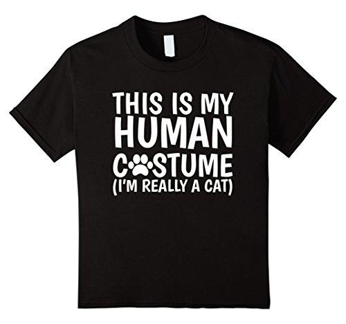 Cat Costume Ideas For Girl (Kids This Is My Human Costume I'm Really A Cat T-Shirt 10 Black)