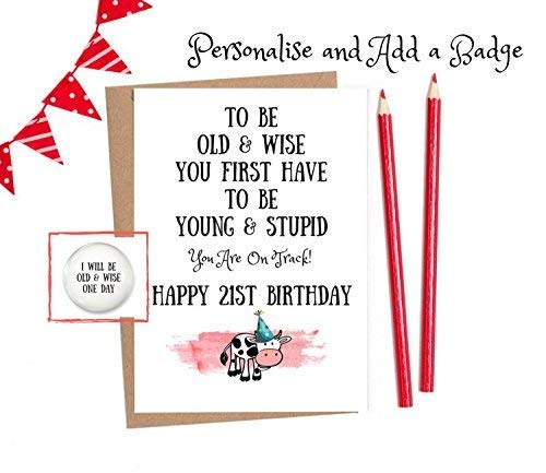 Funny 21st Birthday Cards 1 X Card With Option To Personalise And Add A Matching Badge Amazoncouk Handmade