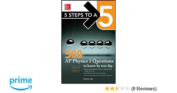 Amazon 5 steps to a 5 500 ap physics 1 questions to know by amazon 5 steps to a 5 500 ap physics 1 questions to know by test day mcgraw hills 500 questions to know by test day 9780071849104 anaxos inc fandeluxe Choice Image