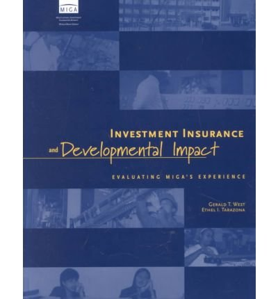 Investment Insurance and Developmental Impact: Evaluating MIGA's Experience