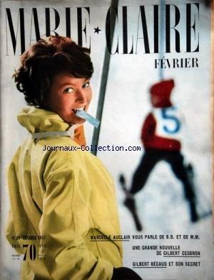 MARIE CLAIRE [No 28] du 01/02/1957 - MARCELLE AUCLAIR VOUS PARLE DE B.B. ET DE M.M. -UNE GRANDE NOUVELLE DE GILBERT CESBRON -GILBERT BECAUD ET SON SECRET