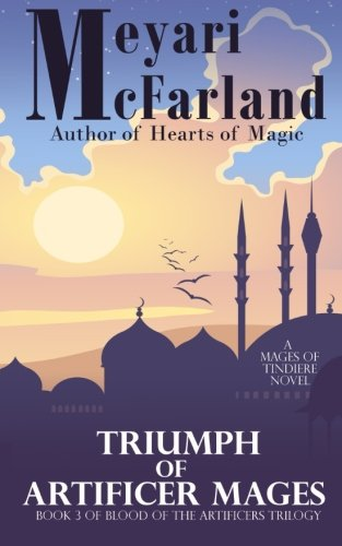 Download Triumph of the Artificer Mages: Book 3 of Blood of the Artificer Mages (Mages of Tindiere) (Volume 15) pdf epub