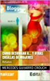 img - for C mo desvirgar a... y otras cosillas de mujeres: Relatos (Spanish Edition) book / textbook / text book