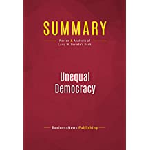 Summary: Unequal Democracy: Review and Analysis of Larry M. Bartels's Book
