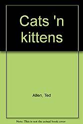 Cats 'n kittens