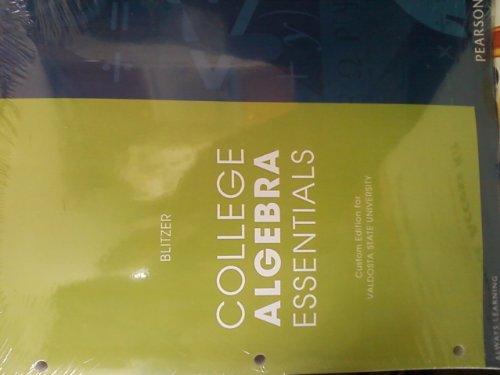 College Algebra Essentials Blitzer Custom Edition for Valdosta State University