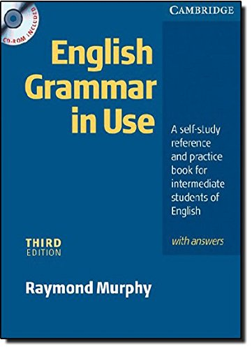 English Grammar in Use: A Self-study Reference and Practice Book for Intermediate Learners of English - with Answers
