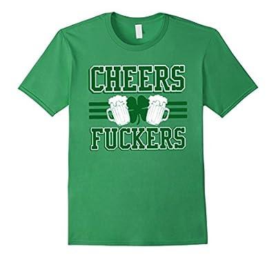 Cheers Fuckers Funny Irish Drinking St. Patrick's Day Shirt