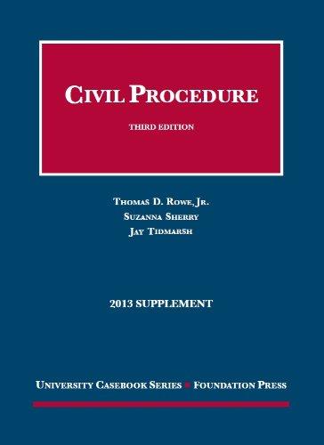 Civil Procedure 3d, 2013 Supplement (University Casebook Series)