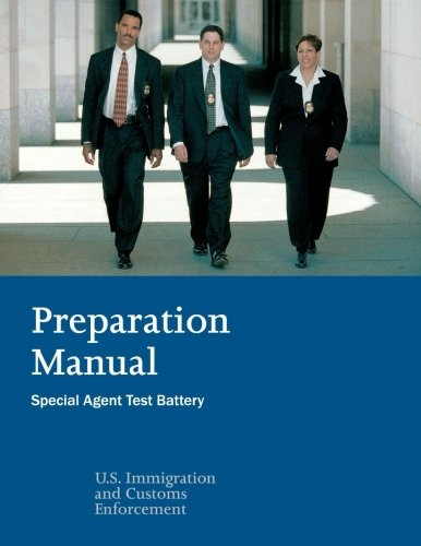 Preparation Manual: Special Agent Test Battery: Preparation Manual for the ICE Special Agent Test Battery