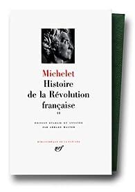 Histoire de la révolution française, tome 2 : 1792-1794 par Jules Michelet