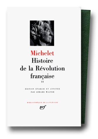Michelet : Histoire de la révolution française, tome 2 : 1792-1794 (French Edition) (Jules Michelet History Of The French Revolution)