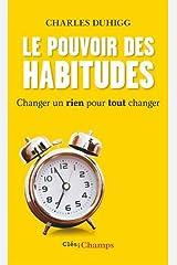 Le pouvoir des habitudes : Changer un rien pour tout changer Paperback