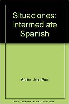 Book Situaciones: Intermediate Spanish (Spanish Edition) by Jean-Paul Valette (1994-01-01)