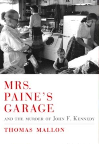 Mrs. Paine's Garage: and the Murder of John F. - Harlem Irving
