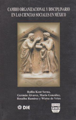 Book cover from Cambio organizacional y disciplinario en las ciencias sociales en Mexico (Spanish Edition) by German alvarez,Mario Gonzalez,Rosalba Ramirez,Wiet