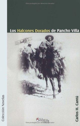 Los Halcones Dorados de Pancho Villa