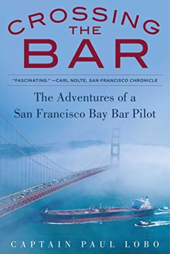 Crossing the Bar: The Adventures of a San Francisco Bay Bar Pilot (Brief Crossing)