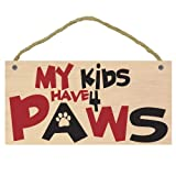 "Imagine This ""My Kids Have 4 Paws, BR Wood Sign for Pets"