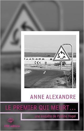 Le premier qui meurt - Anne Alexandre
